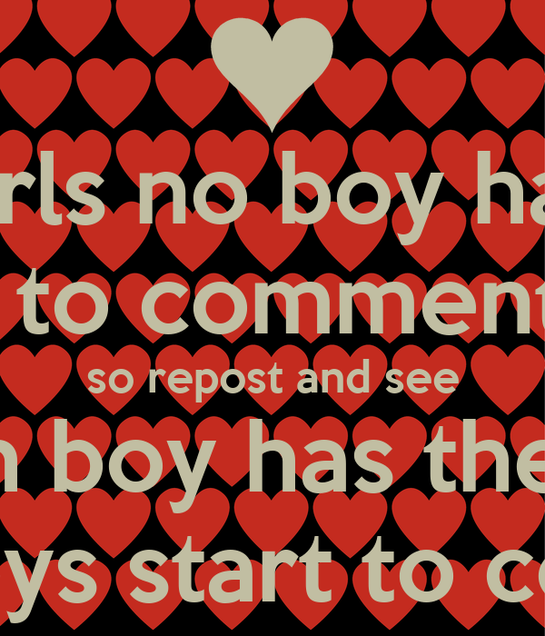Girls No Boy Has The Guts To Comment Ur Cute So Repost And See Which