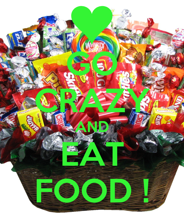 Go crazy and eat food keep calm and carry on image for Cuisine 2 go