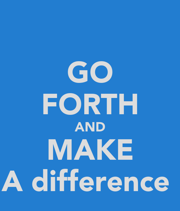 Go Forth And Make A Difference Poster The Evil Mustache