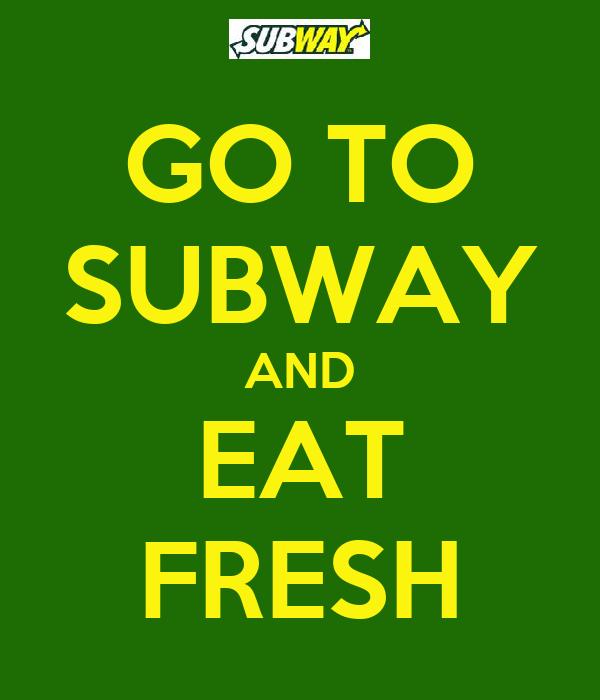 go to subway and eat fresh poster lavinia sklar keep. Black Bedroom Furniture Sets. Home Design Ideas