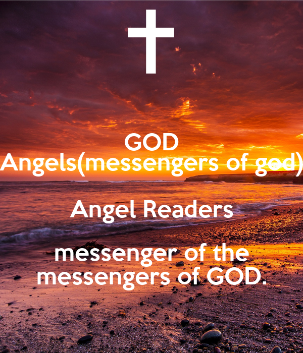 angels messengers of god essay Angels: majestic messengers of god so what roles do angels perform for godfirst essay by phil johnson, angels- messengers and ministers of god.