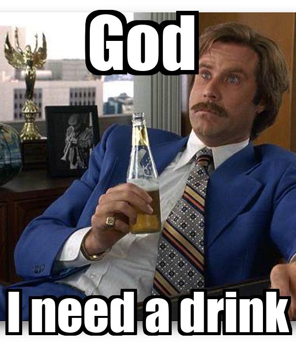 God I Need A Drink Poster Emmygarvey Keep Calm O Matic
