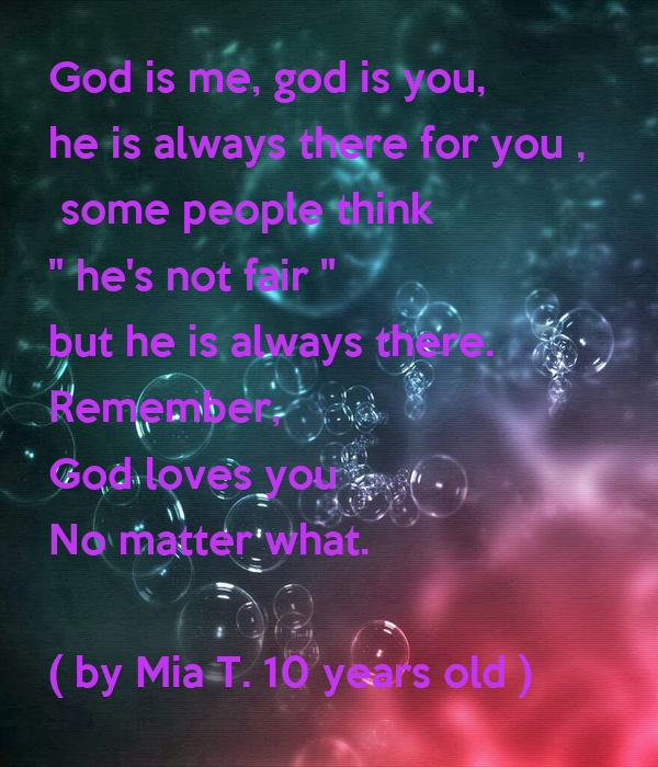 God Is Me God Is You He Is Always There For You Some People