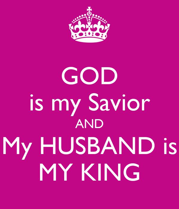 God Is My Savior And My Husband Is My King Poster Theresa Keep