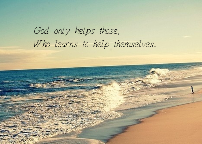 God Helps Those Who Help Themselves Wallpaper God Only Helps Those