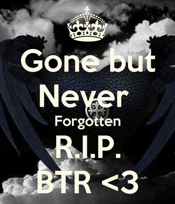 Gone But Never Forgotten Rip Btr 3 Poster Heathermarie1004