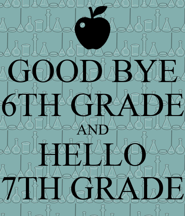 GOOD BYE 6TH GRADE AND HELLO 7TH GRADE Poster | pers | Keep Calm-o ...