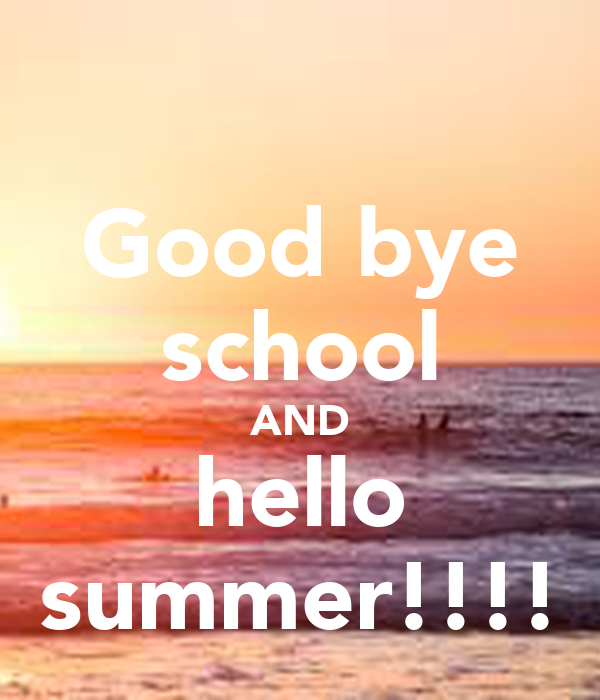 Awesome Good Bye School AND Hello Summer!
