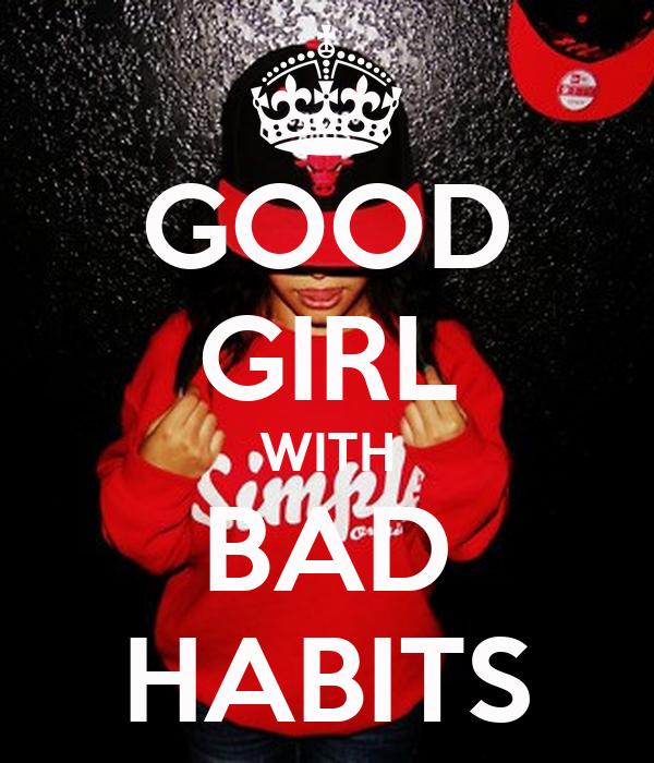 give a good girl bad habits