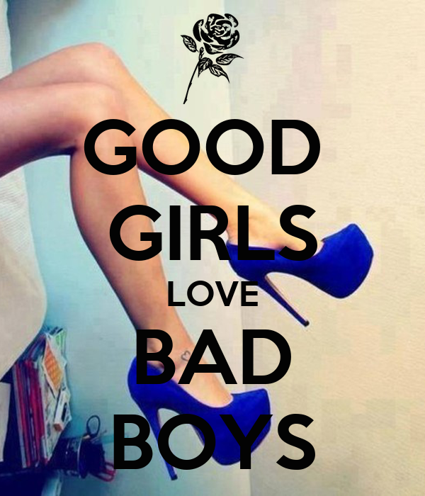 GOOD GIRLS LOVE BAD BOYS Poster | NEAUNDRI | Keep Calm-o-Matic