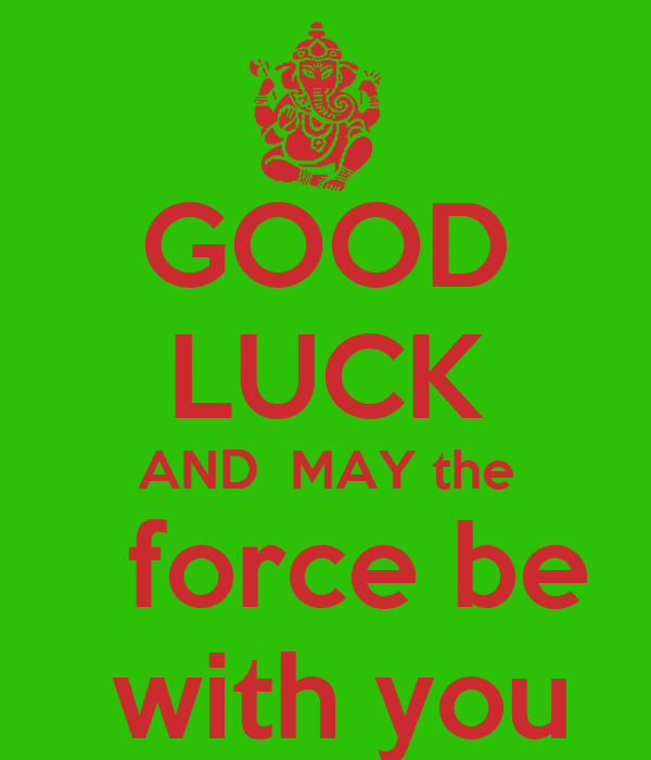 Good Luck And May The Force Be With You Poster Jake727