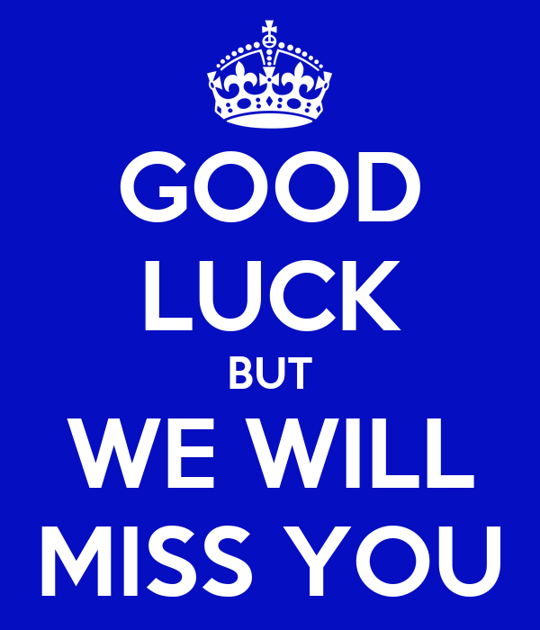 good luck but we will miss you poster katey keep calm o matic. Black Bedroom Furniture Sets. Home Design Ideas