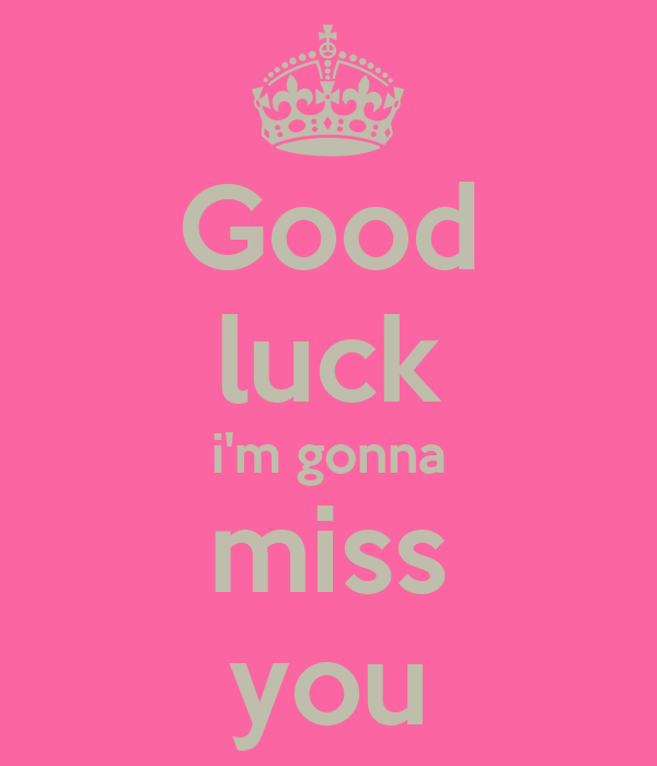 Gonna Miss You All Quotes: I`M Gonna Miss You Quotes For Him