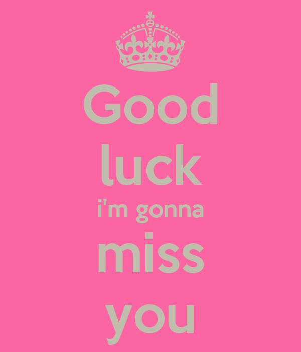 Good Luck Im Gonna Miss You Poster Kat Keep Calm O Matic