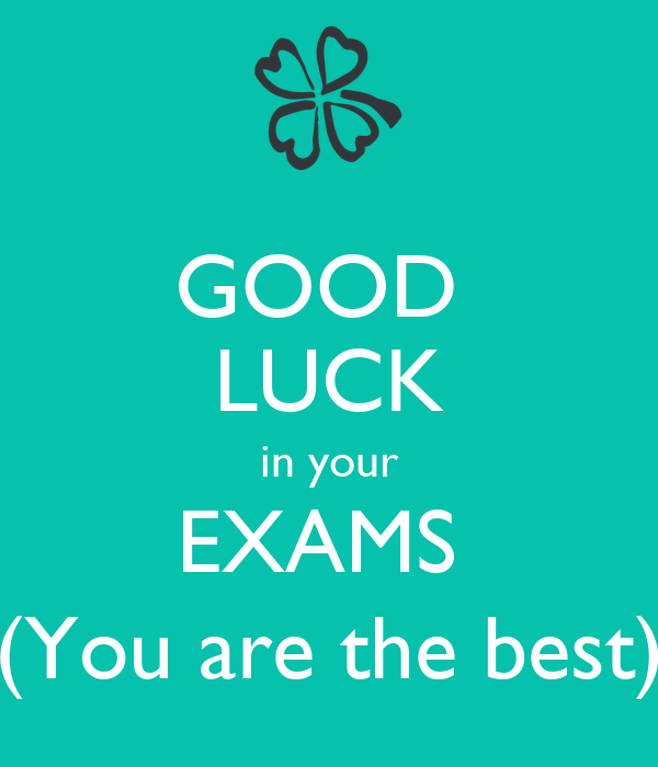 Good Luck Quotes For Board Exams: GOOD LUCK In Your EXAMS (You Are The Best) Poster