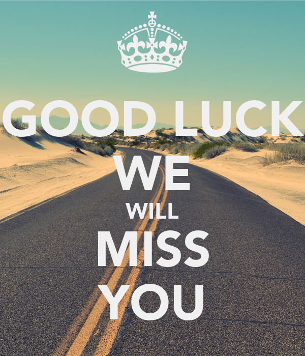 good luck we will miss you poster iwona keep calm o matic. Black Bedroom Furniture Sets. Home Design Ideas