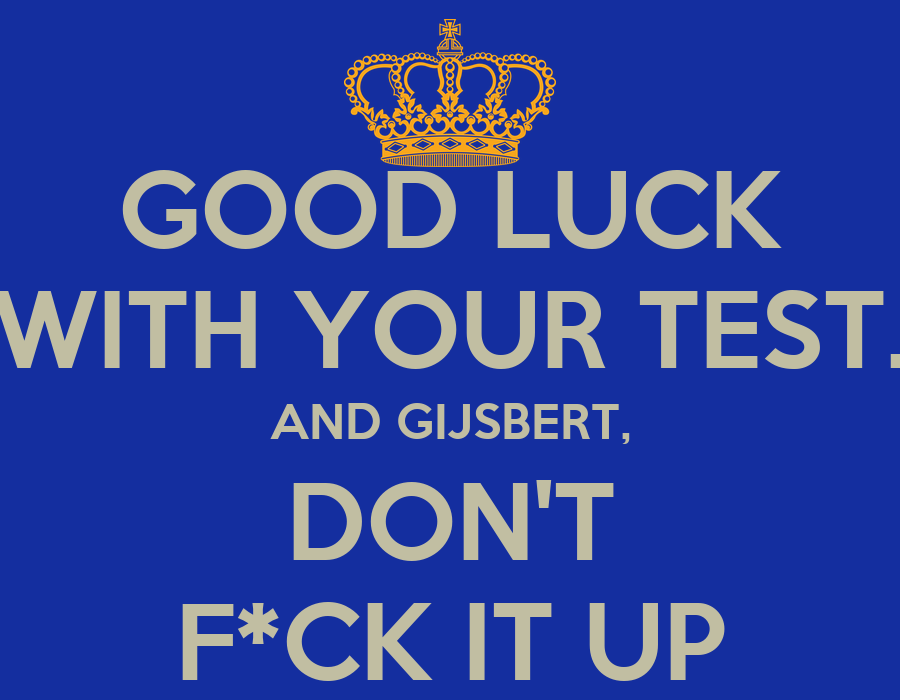 good luck on the test
