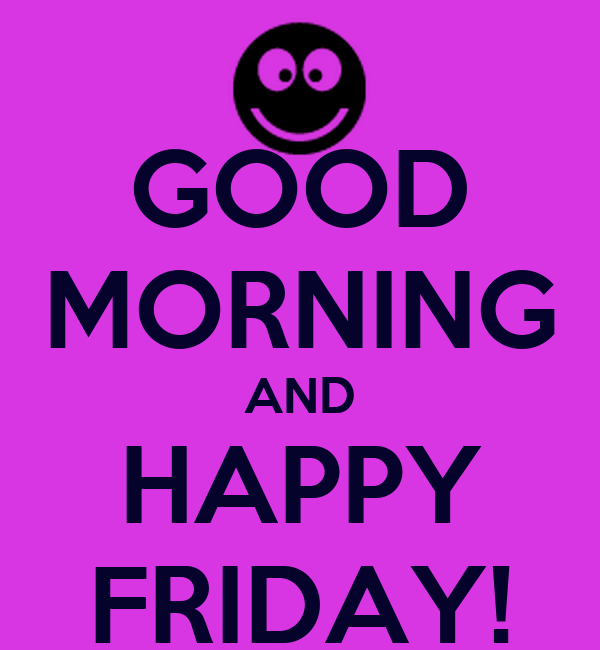 Happy Friday: Good Morning Happy Friday Quotes. QuotesGram
