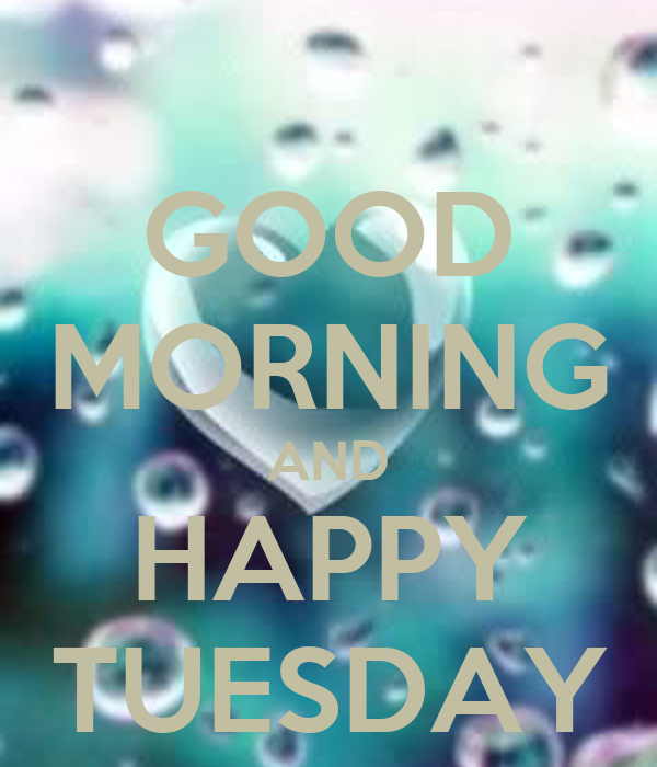 Good morning and happy tuesday pictures photos and images for - Good Morning And Happy Tuesday Poster Muahh Keep Calm