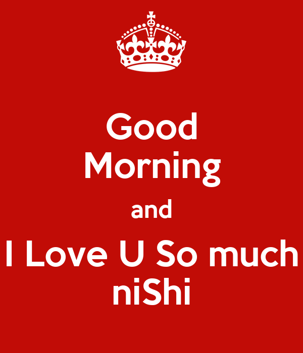 Good Morning I Love You So Much Good Morning an...