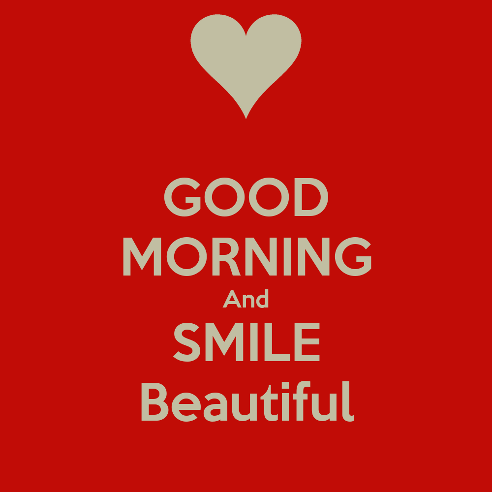 good morning smile your beautiful pictures to pin on