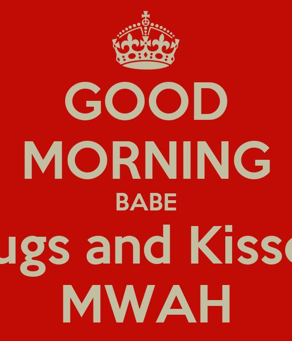 Good Morning Love And Hugs : Good morning babe hugs and kisses mwah poster shana