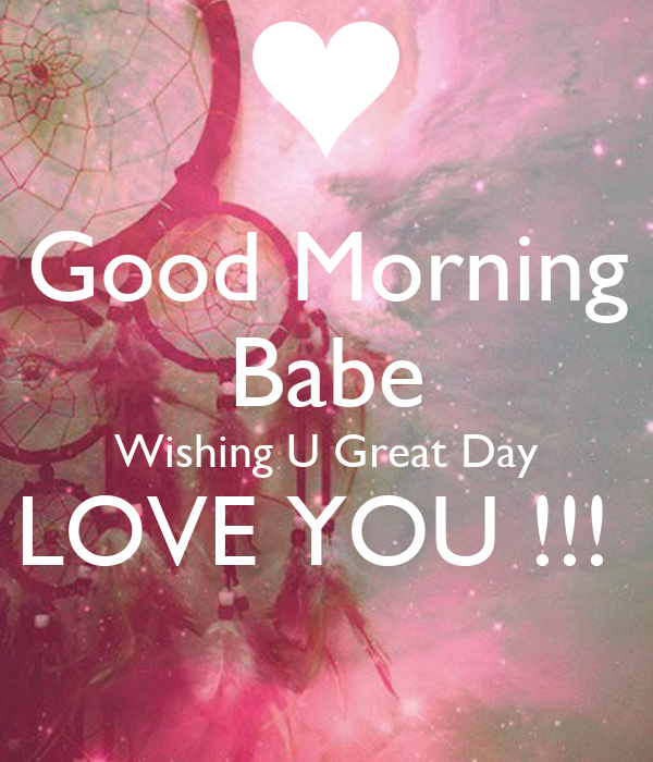 Good Morning Babe : Good morning babe wishing u great day love you poster