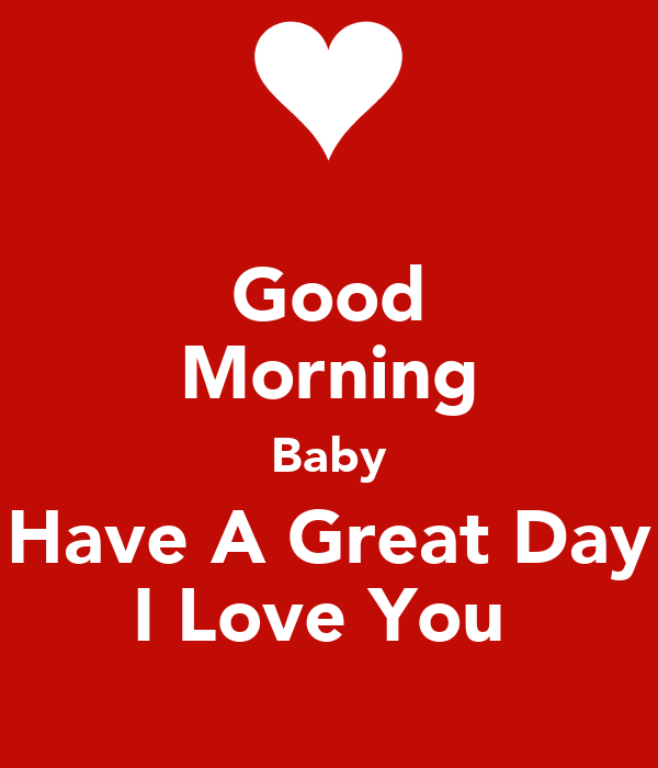 Have a wonderful day my love quotes the for Great love images