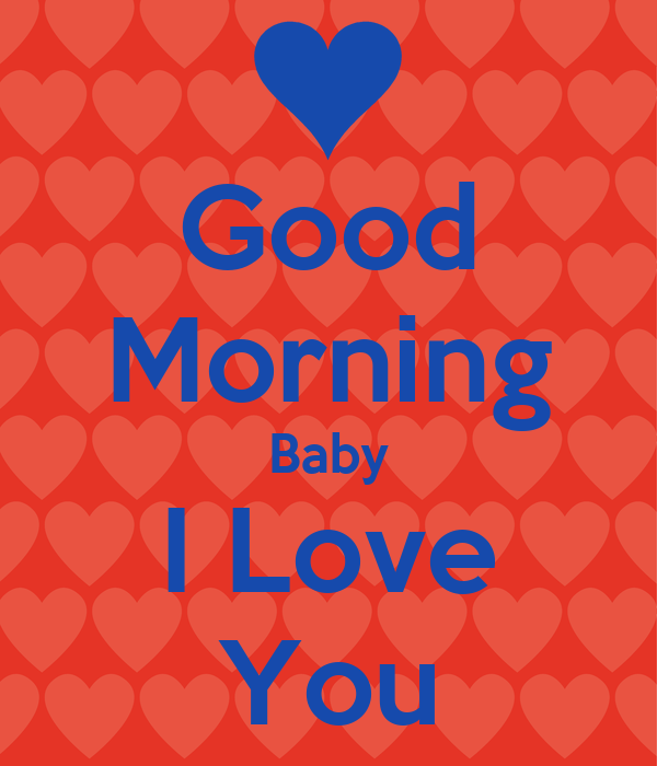 Good Morning Love: Good Morning Baby I Love You Images