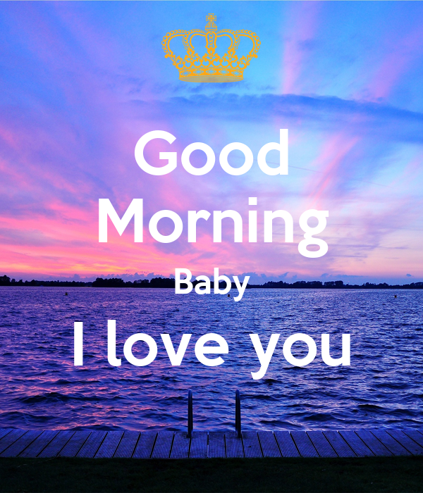 Good Morning Baby I love you Poster Paulette Keep calm-o-Matic