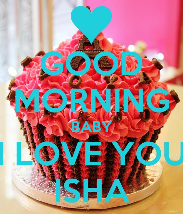 GOOD MORNING BABY I LOVE YOU ISHA Poster   samloveisha   Keep Calm-o
