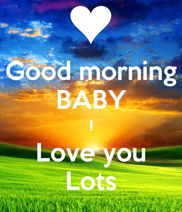 Good morning BABY I Love you Lots Poster J Keep calm-o-Matic