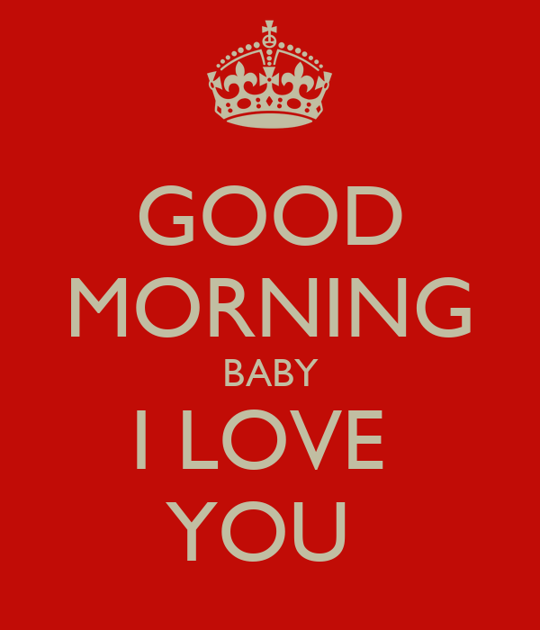 GOOD MORNING BABY I LOVE YOU Poster Jaylen Keep calm-o-Matic