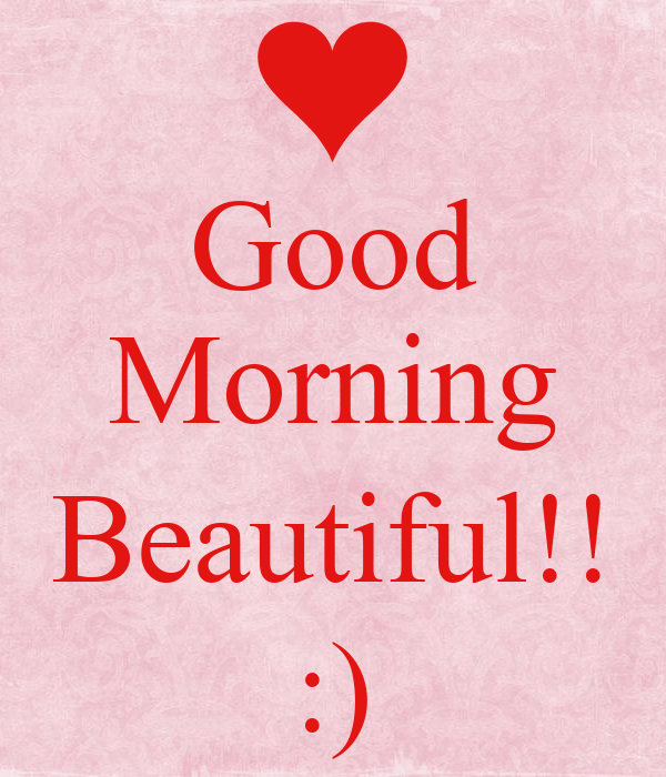 Good Morning Beautiful!! :) Poster | Yes | Keep Calm-o-Matic