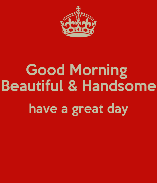 Good Morning Beautiful Handsome Have A Great Day Poster Vanessa