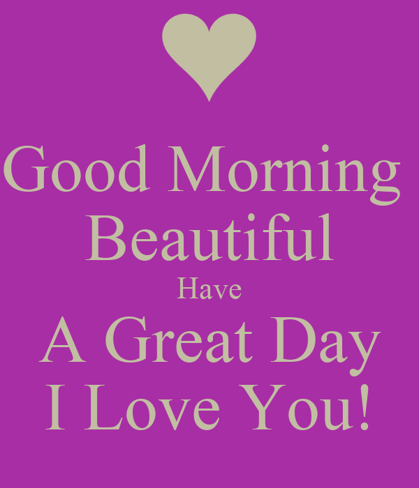 Good Morning Beautiful Hope You Have A Great Day : Week day qoutes on pinterest happy wednesday