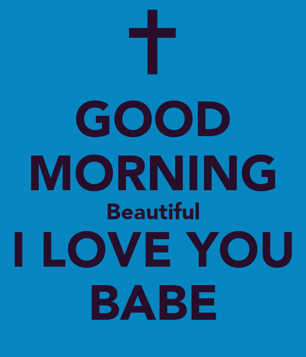 Good Morning Babe : Good morning i love you pictures to pin on pinterest