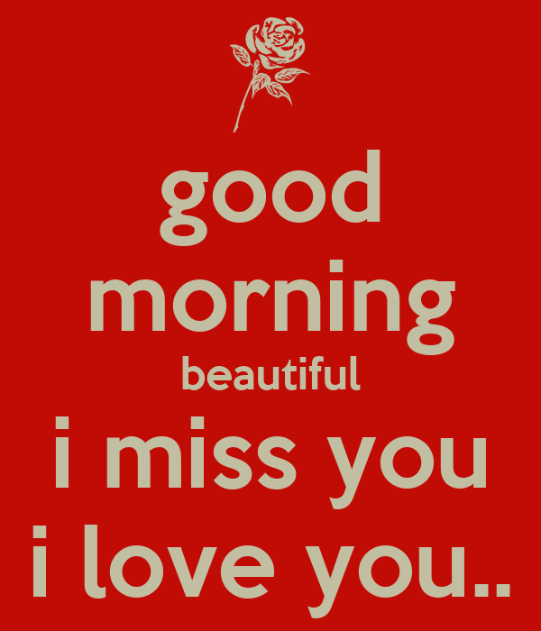 Good Morning Beautiful I Miss You I Love You Poster