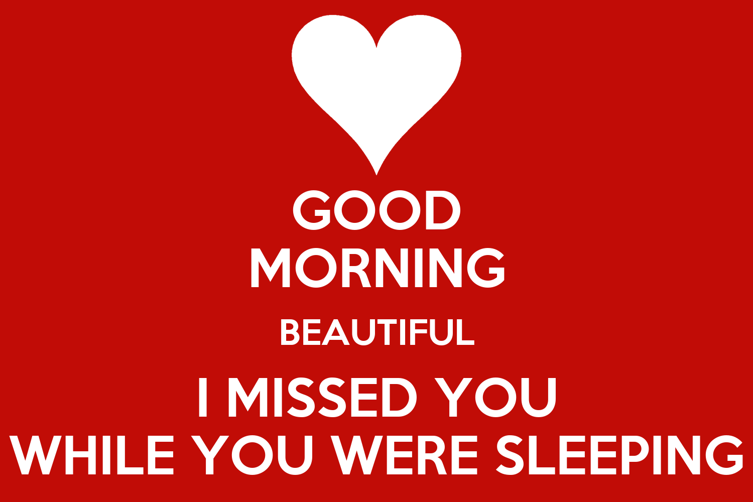Good Morning You Re Beautiful Meme : Good morning beautiful i missed you while were