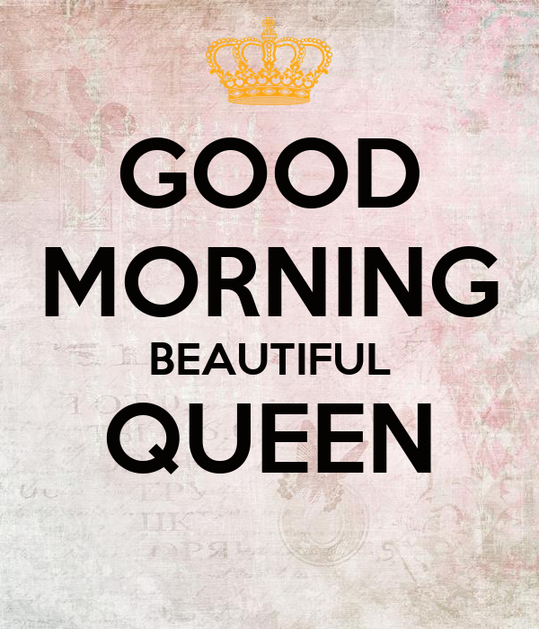 Good Morning Meme Wife : Good morning beautiful queen poster alex keep calm o matic