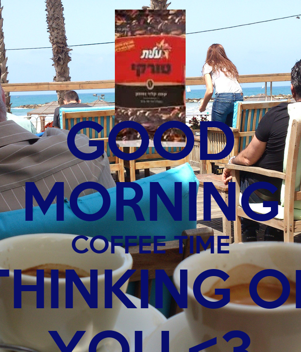 Good Morning Coffee Time Thinking Of You 3 Poster Cg Keep Calm