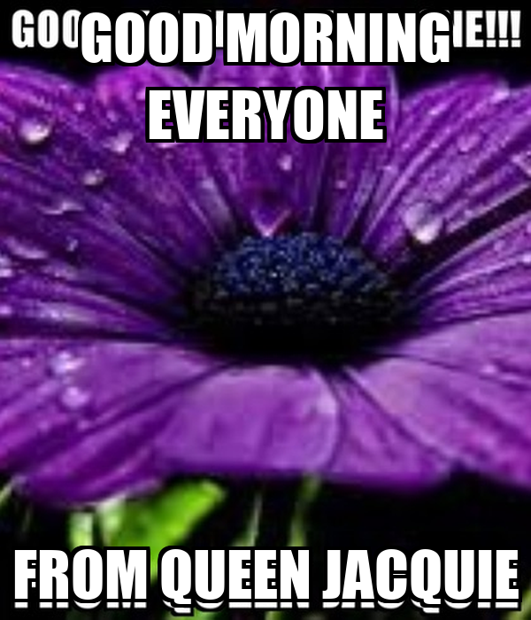 Good Morning Everyone Gee Cover : Good morning everyone from queen jacquie keep calm and