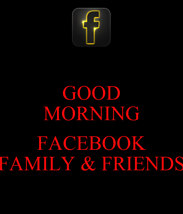 Good Morning Family Pictures : Good morning friends images for facebook imgkid