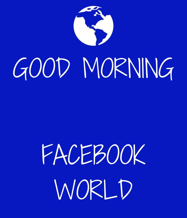 Good Morning On Facebook : Good morning facebook world poster bobbymartin keep