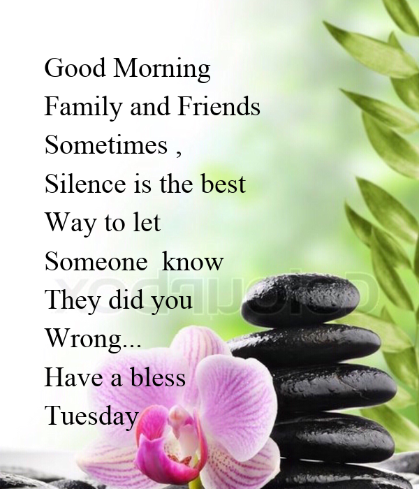 Good Morning Family And Friends Images : Good morning family and friends sometimes silence is the