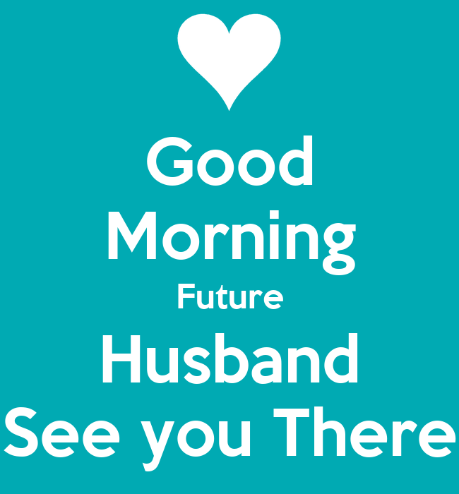 Good Morning Future Husband See You There Poster Doris Keep Calm