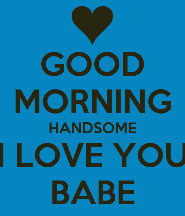 Good Morning My Love Lovingyou : Good morning i love you quotes for him quotesgram