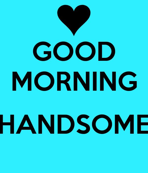 Good Morning Handsome Travel Mug