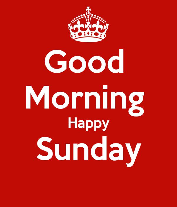 Good Morning Happy Sunday Poster Fashawnia Keep Calm O Matic