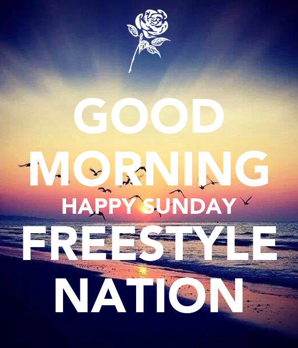 Good Morning Happy Sunday Freestyle Nation Poster Mike Keep Calm
